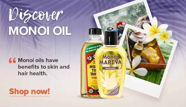 Monoi oil or shea butter